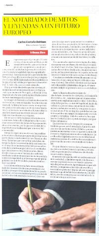 EL NOTARIADO: DE MITOS Y LEYENDAS A UN FUTURO EUROPEO. Carlos Castaño. Artículo publicado en La Opinión